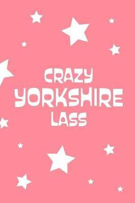 Crazy Yorkshire Lass by Emstar Notebooks