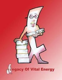 Legacy of Vital Energy by J E Jackson