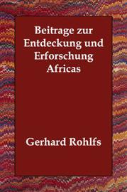 Beitrage Zur Entdeckung Und Erforschung Africas by Gerhard Rohlfs image