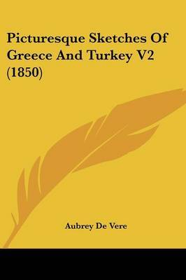 Picturesque Sketches Of Greece And Turkey V2 (1850) by Aubrey De Vere image