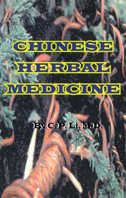 Chinese Herbal Medicine by C P Li, M.D.