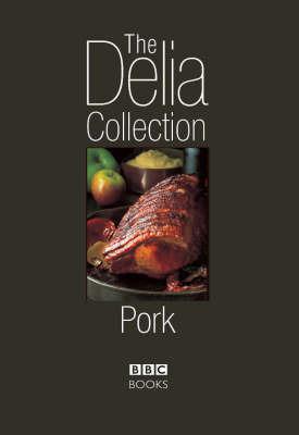 The Delia Collection: Pork by Delia Smith