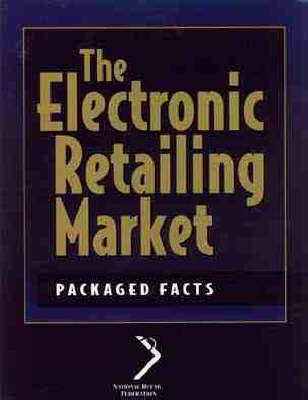 The Electronic Retailing Market by Packaged Facts Inc.
