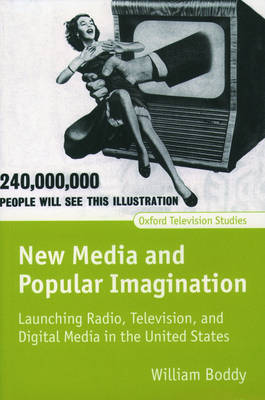 New Media and Popular Imagination by William Boddy