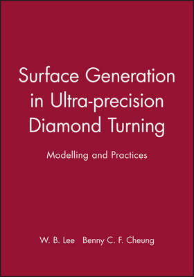 Surface Generation in Ultra-precision Diamond Turning by W.B. Lee image