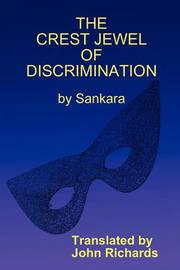 The Crest Jewel of Discrimination (Viveka-Chudamani) by Sankara