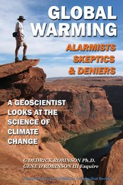 Glboal Warming-alarmists, Skeptics & Deniers by G. Dedrick Robinson