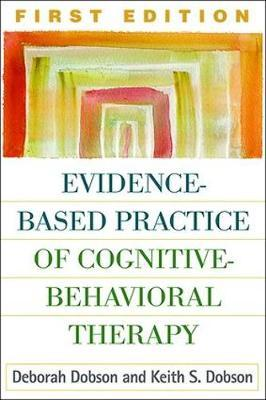 Evidence-Based Practice of Cognitive-Behavioral Therapy by Deborah Dobson
