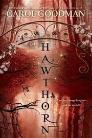 Hawthorn by Carol Goodman