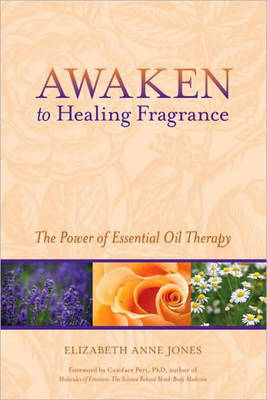 Awaken To Healing Fragrance by Elizabeth Anne Jones image