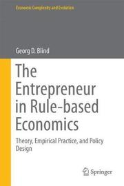 The Entrepreneur in Rule-Based Economics by Georg D. Blind image