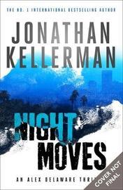 Night Moves (Alex Delaware series, Book 33) by Jonathan Kellerman