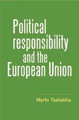 Political Responsibility and the European Union by Myrto Tsakatika image