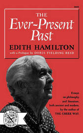The Ever-Present Past by Edith Hamilton