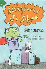 Adventures of Jo Schmo Bk 3: Shifty Business by Greg Trine