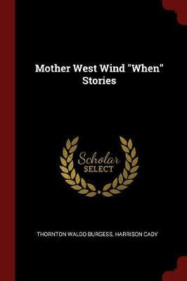 Mother West Wind When Stories by Thornton Waldo Burgess