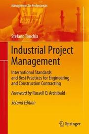 Industrial Project Management by Stefano Tonchia
