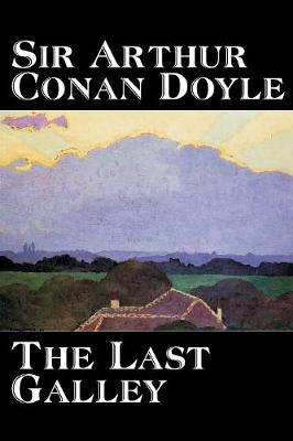 The Last Galley by Arthur Conan Doyle image