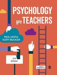 Psychology for Teachers by Paul Castle