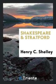 Shakespeare & Stratford by Henry C Shelley image