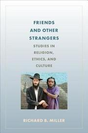 Friends and Other Strangers by Richard Miller