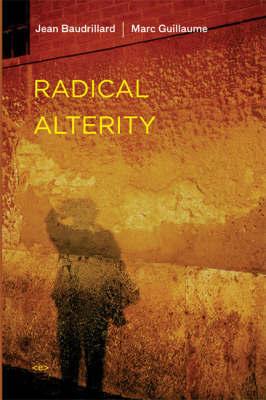 Radical Alterity by Jean Baudrillard