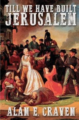 Till We Have Built Jerusalem by Alan E Craven