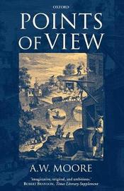 Points of View by A.W.Moore
