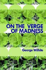 On the Verge of Madness by George Wilhite image
