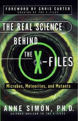 Real Science behind the X Files, Th by Simon