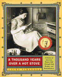 A Thousand Years Over a Hot Stove by Laura Schenone
