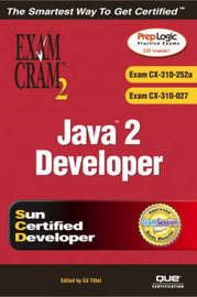 Java 2 Developer Exam Cram 2 (Exam CX-310-252a and CX-310-027) by Alain Trottier