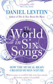 The World in Six Songs by Daniel Levitin