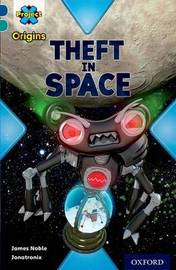 Project X Origins: Dark Blue Book Band, Oxford Level 16: Space: Theft in Space by James Noble