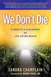 We Don't Die by Sandra Champlain