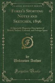 Fores's Sporting Notes and Sketches, 1896, Vol. 13 by Unknown Author image