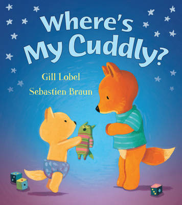 Where's My Cuddly? by Gill Lobel