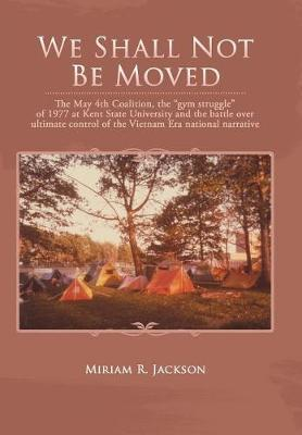 We Shall Not Be Moved by Miriam R Jackson