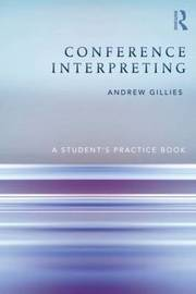 Conference Interpreting by Andrew Gillies