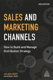 Sales and Marketing Channels by Julian Dent