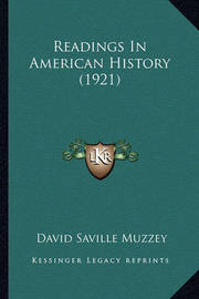 Readings in American History (1921) Readings in American History (1921) by David Saville Muzzey