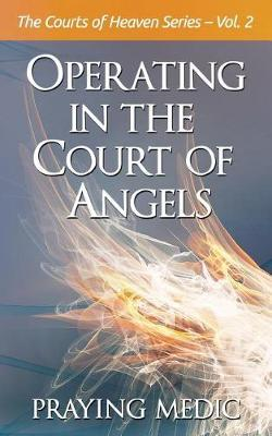 Operating in the Court of Angels by Praying Medic