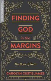 Finding God in the Margins by Carolyn Custis James