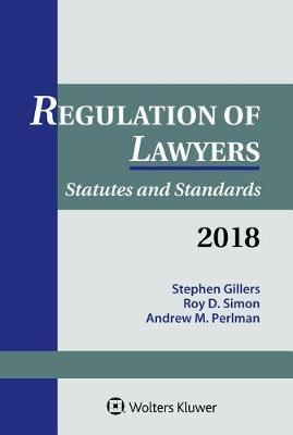 Regulation of Lawyers by Stephen Gillers
