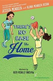 There's No Base Like Home by Jessica Mendoza image