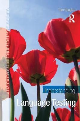 Understanding Language Testing by Dan Douglas