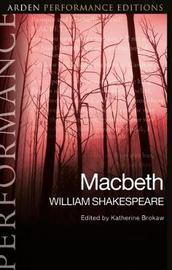 Macbeth: Arden Performance Editions by William Shakespeare