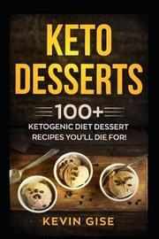 Keto Desserts by Kevin Gise
