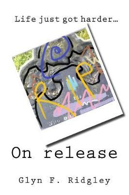 On Release by Glyn F Ridgley
