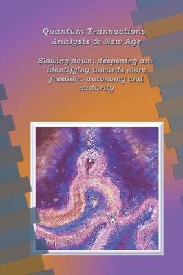 Quantum Transactional analysis and New Age by Anne Wuyts image